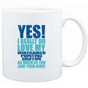 Mug White  YES I REALLY DO LOVE MY Wirehaired Pointing Griffon