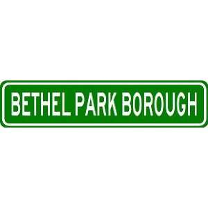 BETHEL PARK BOROUGH City Limit Sign   High Quality