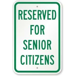 Reserved For Senior Citizens Aluminum Sign, 18 x 12