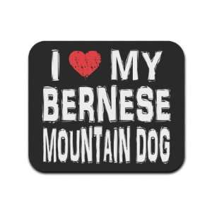 I Love My Bernese Mountain Dog Mousepad Mouse Pad