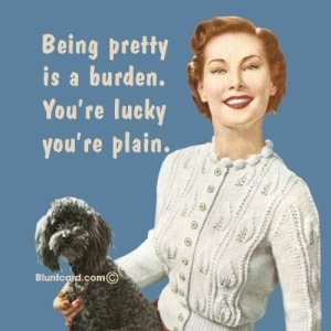 Being pretty is a burden Fridge Magnets