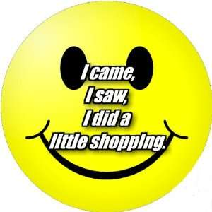 Badge Style Round Fridge Magnet Smiley I Came I Saw
